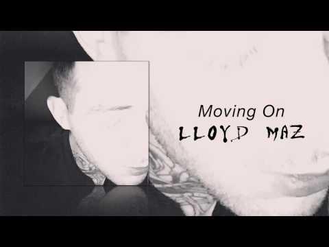Lloyd Maz - Moving On [Audio]