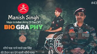 9 Para SF Troops Commander- Major Manish Singh Biography |#43| Shaurya Chakra Winner | शौर्य गाथा |