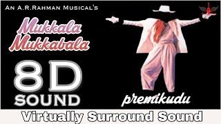Mukkala Mukkabala | 8D Audio Song | Premikudu | AR Rahman | High Quality 8D Songs
