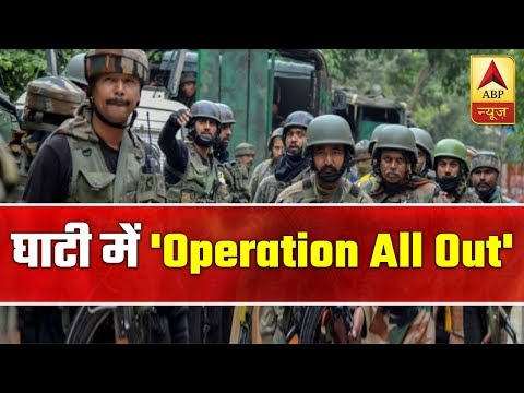 Security Forces Continue 'Operation All-Out' In Jammu & Kashmir | ABP News