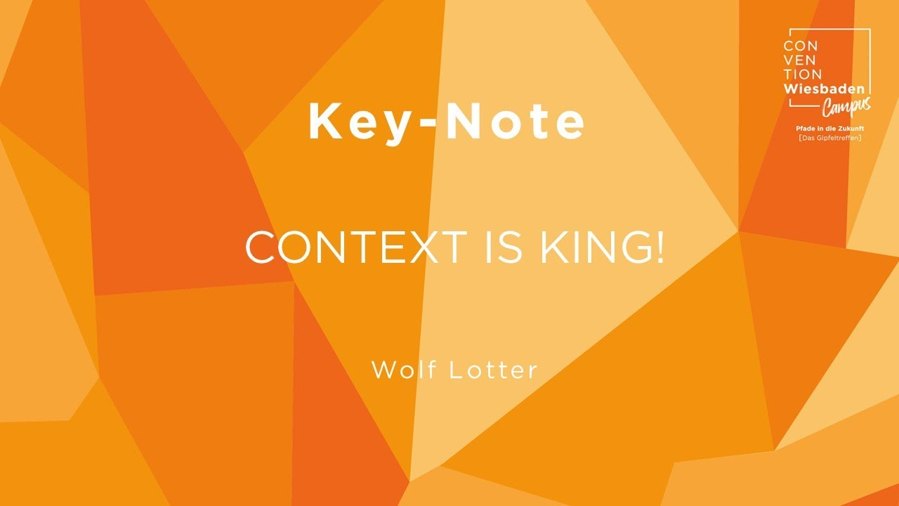 """Keynote """"Context is king!"""" - Wolf Lotter"""