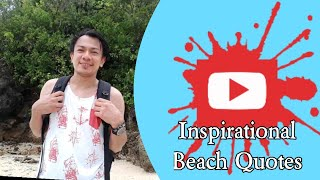 Inspiring Beach Quotes That Will Make Your Day