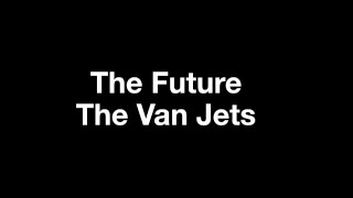 The Future - The Van Jets (lyrics on screen in High Quality Mp3)