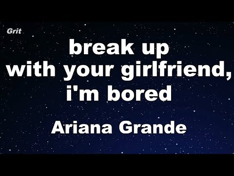 Break Up With Your Girlfriend, I'm Bored - Ariana Grande Karaoke 【No Guide Melody】 Instrumental