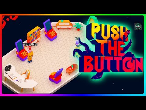 OH WOW, HUMAN AGAIN | Push the Button