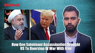Outlook Explains | How Gen Soleimani's Killing Brought US To Doorstep Of War With Iran