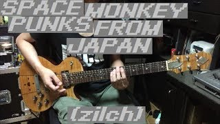 SPACE MONKEY PUNKS FROM JAPAN - zilch - Guitar cover