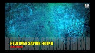 REDEEMER SAVIOR FRIEND - Dave Brooks [High Quality Mp3]