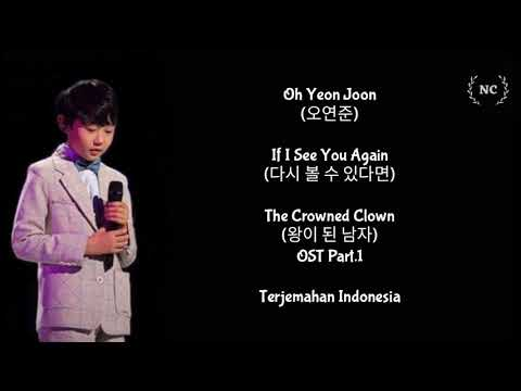 Oh Yeon Joon - If I See You Again (The Crowned Clown OST) [Lyrics INDO SUB]