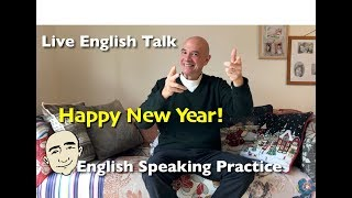 Happy New Year! | Let's Talk About The New Year | Live English Talk With Mark | ESL