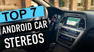 BEST 7: Android Car Stereos