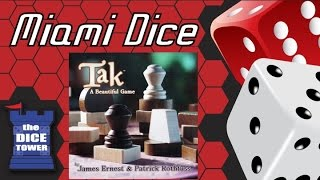 Miami Dice 217 -  Tak: A Beautiful Game
