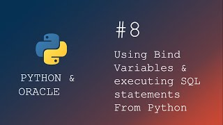 Python programming | Executing SQL queries with Bind Variables from python script