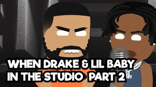 When Drake and Lil baby in the studio   Girls want girls - Drake ft Lil Baby