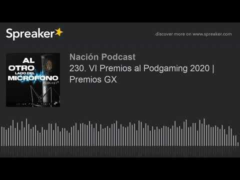230. VI Premios al Podgaming 2020 | Premios GX
