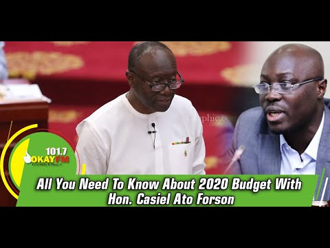 All You Need To Know About 2020 Budget With Hon. Casiel Ato Forson