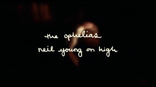 """The Ophelias – """"Neil Young on High"""" (feat. Julien Baker)"""