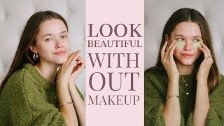 How To Look Beautiful Without Makeup   Model Hacks and Tips