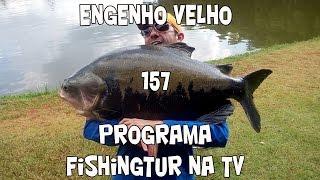 Programa Fishingtur na TV 157 - Clube de Pesca Engenho Velho