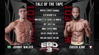EBD3 - Cheick Kone Vs Johnny Walker
