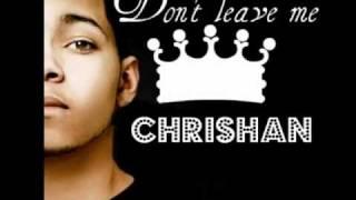 Chrishan - Don´t Leave me