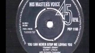 Kenny Lynch .     You Can Never Stop Me Loving You.  1963.