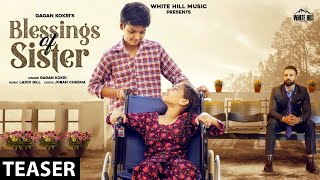 GAGAN KOKRI : Blessings Of Sister (Official Teaser) | Releasing  Soon | White Hill Music