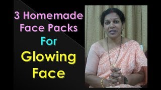 3 Home made Face Packs for Glowing Skin in 10 Minutes.