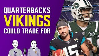 Quarterbacks the Vikings could POSSIBLY trade for