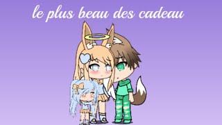Le Plus Beau Des Cadeau~gachaverse~