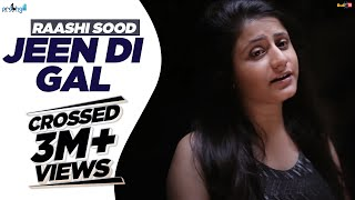 Raashi Sood - Jeen Di Gal [Female Version] | Official Mp3