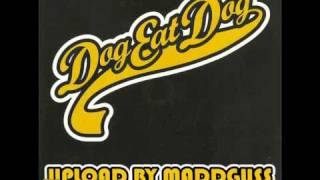 Dog Eat Dog - If These Are Good Times