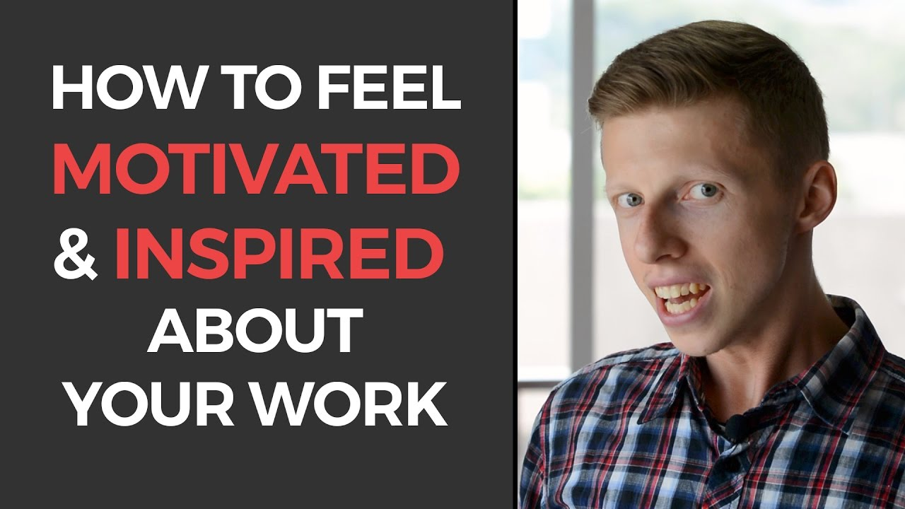 How To Feel Motivated And Inspired About Your Work