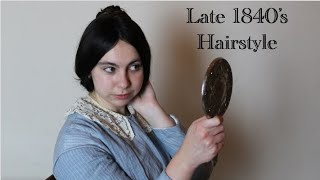 How To Do A Late 1840s Hairstyle