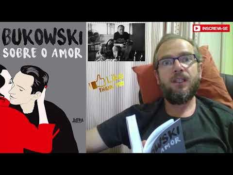 SOBRE O AMOR - ON LOVE  - Charles Bukowski
