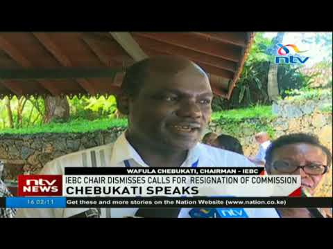 IEBC Chair Wafula Chebukati dismisses calls for resignation of commission