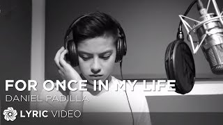 Daniel Padilla - For Once In My Life (Official Lyric Video)