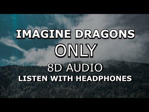 Imagine Dragons - Only | 8D AUDIO ? [Use headphones]