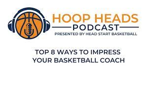 Top 8 Ways to Impress Your Basketball Coach