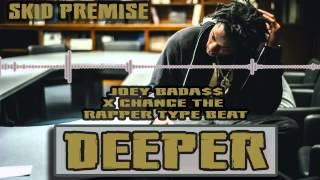 Joey Badass / Chance the Rapper Type Beat -  Deeper (PROD.SKID PREMISE)