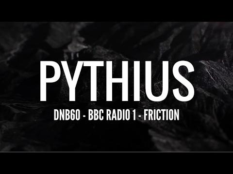 Pythius - DNB60 (BBC Radio 1 - Friction)