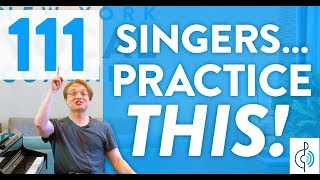 "Ep. 111 ""Singers: Practice THIS!"" - Voice Lessons To The World"