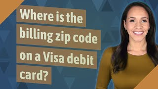 Where is the billing zip code on a Visa debit card?