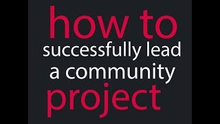 Lead your community project successfully