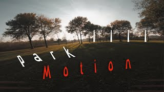Parkmotion IIII - FPV freestyle / Emuflight / UNCUT