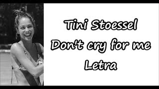 Tini Stoessel - Don't cry for me Letra