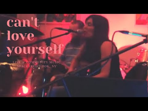 Can't Love Yourself @ Community Music Space