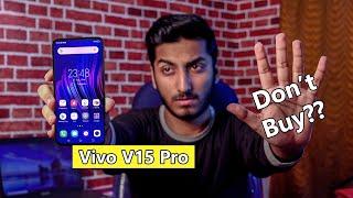 Should You Buy Vivo V15 Pro - Vivo V15 Pro ka Asli Sach!! Top Features!!