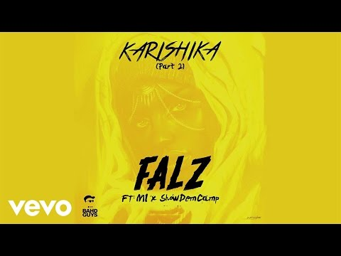 Falz - Karishika Part 2 (Official Audio) ft. M.I Abaga, Show Dem Camp (SDC)