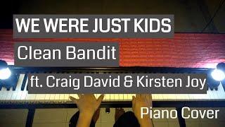 We Were Just Kids - Clean Bandit ft. Craig David & Kirsten Joy \\ Piano Cover